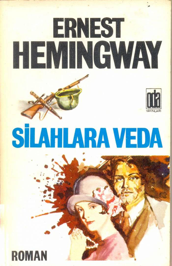 İlk Hemingway, ilk can sıkıntısı: Silahlara Veda