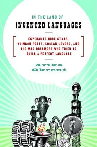 In the Land of Invented Languages, Arika Okrent