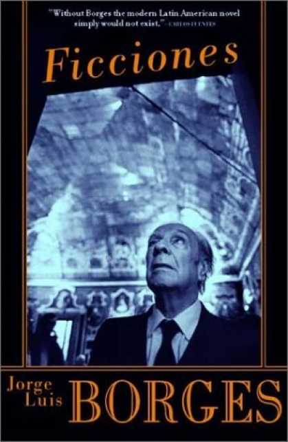 Jorge Luis Borges - Ficciones Hayaller ve Hikâyeler