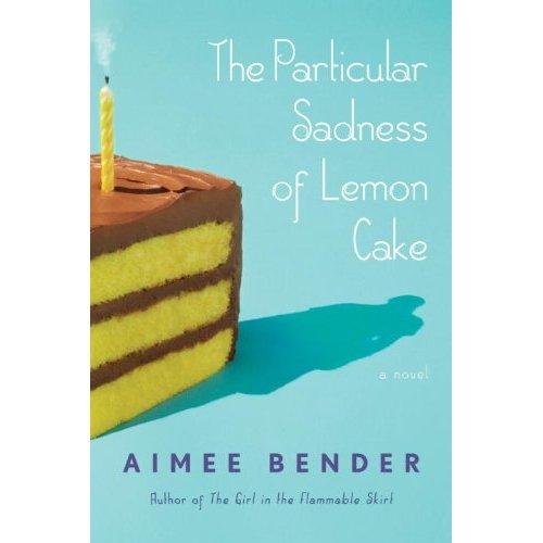 Aimee Bender – Limonlu Pastanın Sıradışı Hüznü