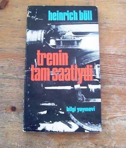 Heinrich Böll - Trenin Tam Saatiydi