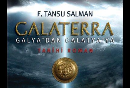 Galaterra Galya'dan Galatya'ya - F. Tansu Salman