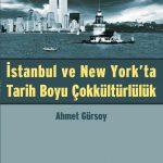 Ahmet Gürsoy – İstanbul ve New York'ta Tarih Boyu Çokkültürlülük