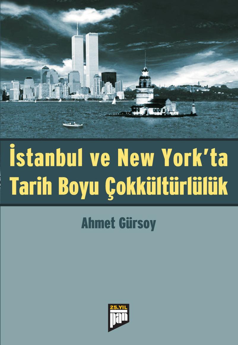 Ahmet Gürsoy - İstanbul ve New York'ta Tarih Boyu Çokkültürlülük
