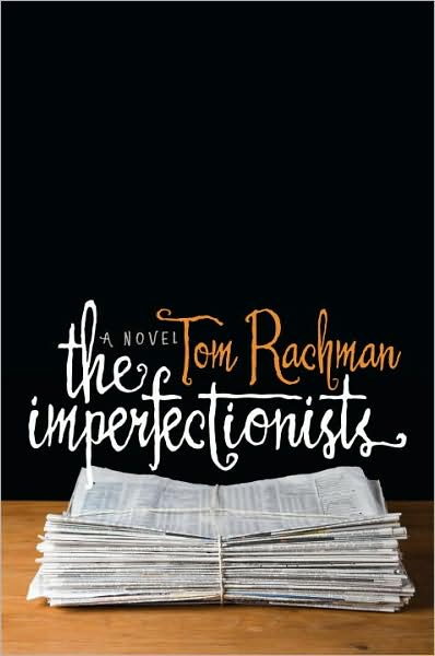 Tom Rachman – The Imperfectionists