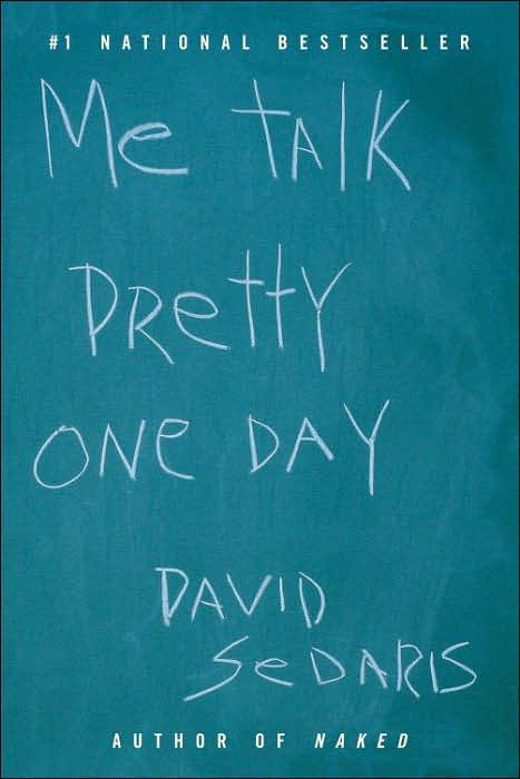 David Sedaris – Me Talk Pretty One Day