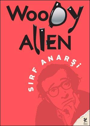 Woody Allen - Sırf Anarşi