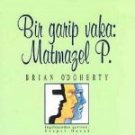 Bir Garip Vaka: Matmazel P. – Brian O'Doherty