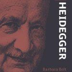 Barbara Bolt – Yeni Bir Bakışla Heidegger