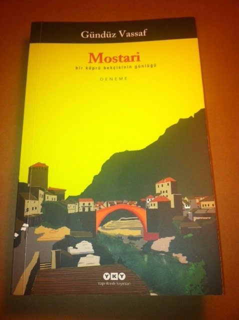 Gündüz Vassaf: Mostari - Bir Köprü Bekçisinin Günlüğü