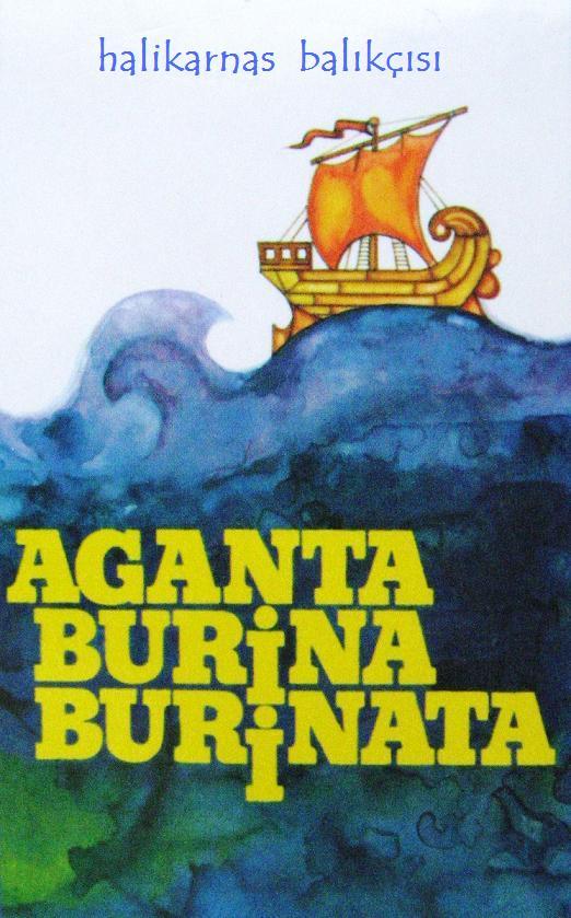 Halikarnas Balıkçısı – Aganta Burina Burinata