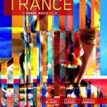 Trance, İnanılmaz Bir Film!