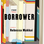 The Borrower – Rebecca Makkai