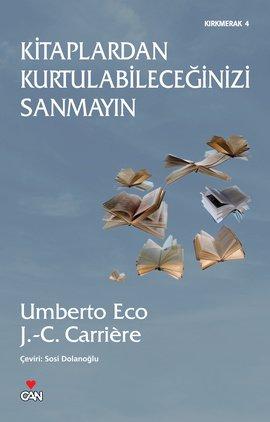Jean-Claude Carriere, Umberto Eco – Kitaplardan Kurtulabileceğinizi Sanmayın