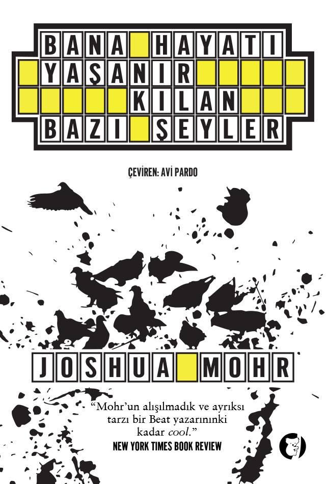 Joshua Mohr Bana Hayatı Yaşanır Kılan Bazı Şeyler
