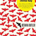 Octavia Butler ve Son Kitabı Yavru Kuş