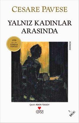 Cesare Pavese - Yalnız Kadınlar Arasında