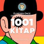 Ölmeden Önce Okumanız Gereken 1001 Kitap Listesi
