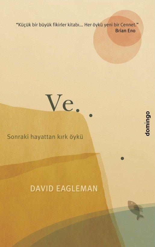 David Eagleman - Ve... Sonraki Hayattan Kırk Öykü