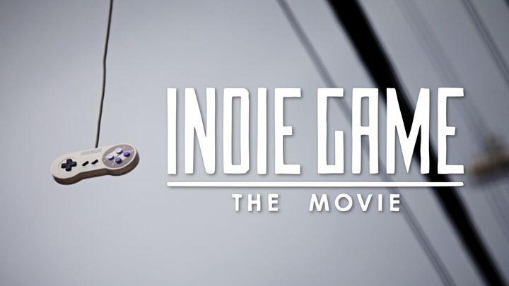 Indie Game: The Movie, Oyunlara Farklı Gözlerle Bakacaksınız!