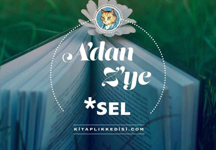 A'dan Z'ye *Sel - Sel Yayınları'ndan Her Harfe Bir Kitap