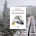 Tomas Tranströmer – Ateş Karalamaları