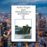 Ben Frankfurt'ta Şoförken – Aydın Engin