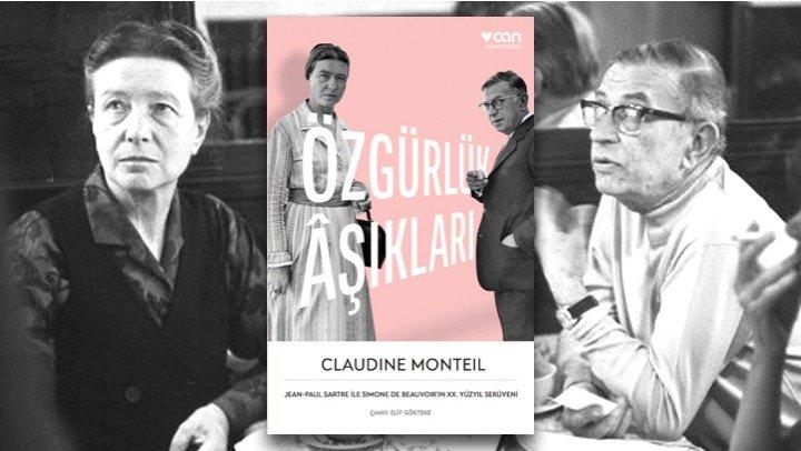 Özgürlük Aşıkları / Jean-Paul Sartre ile Simone de Beauvoir'ın XX. Yüzyıl Serüveni – Claudine Monteil