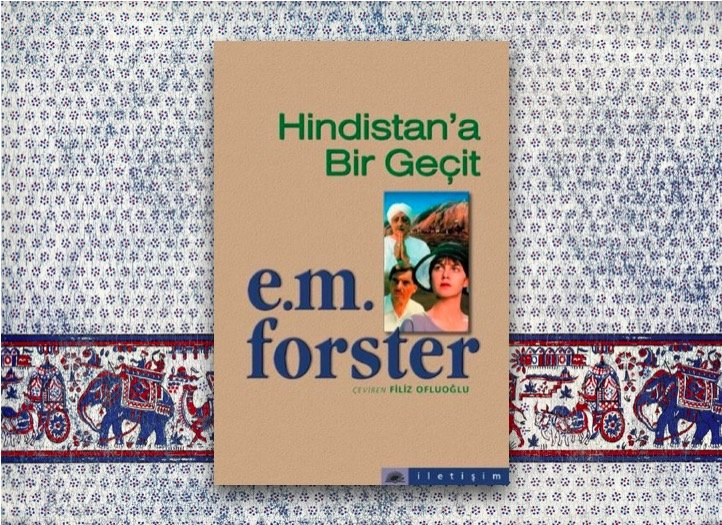 E. M. Forster - Hindistan'a Bir Geçit
