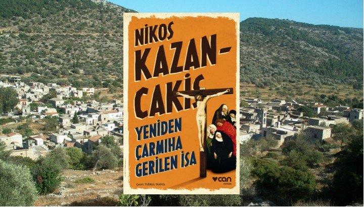 Nikos Kazancakis - Yeniden Çarmıha Gerilen İsa