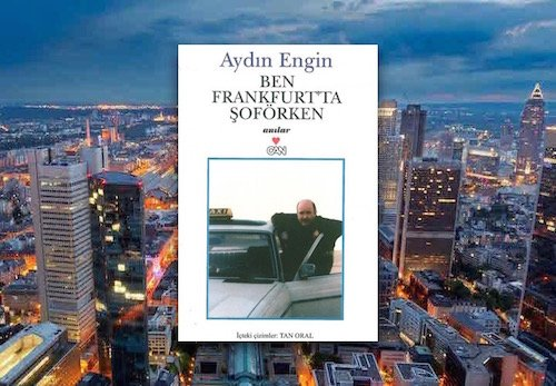 Ben Frankfurt'ta Şoförken - Aydın Engin