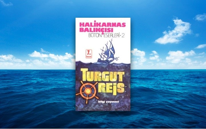 Turgut Reis - Halikarnas Balıkçısı