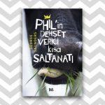 Phil'in Dehşet Verici Kısa Saltanatı – George Saunders