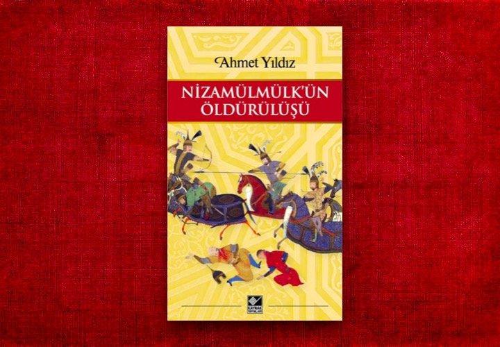Nizamülmülk'ün Öldürülüşü - Ahmet Yıldız