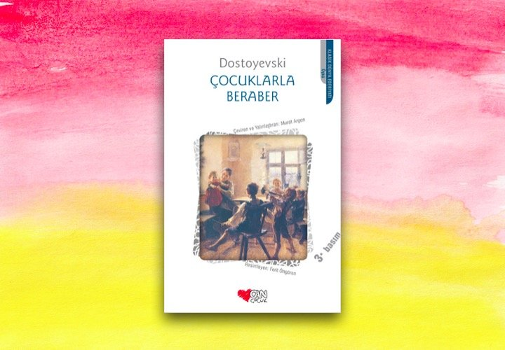 Çocuklarla Beraber – Fyodor Dostoyevsky