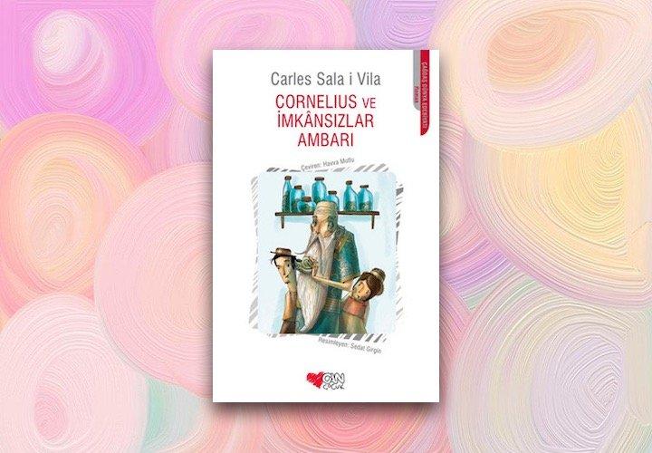 Cornelius ve İmkansızlar Ambarı - Carles Sala İ Vila
