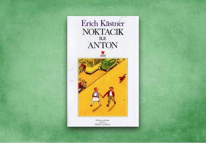 Noktacık ile Anton - Erich Kastner