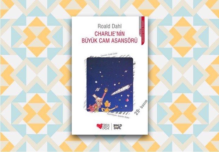 Charlie'nin Büyük Cam Asansörü – Roald Dahl