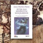 Peter Pan Kensington Bahçelerinde – James Matthew Barrie