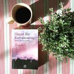 Hayat Bir Kervansaray – Emine Sevgi Özdamar