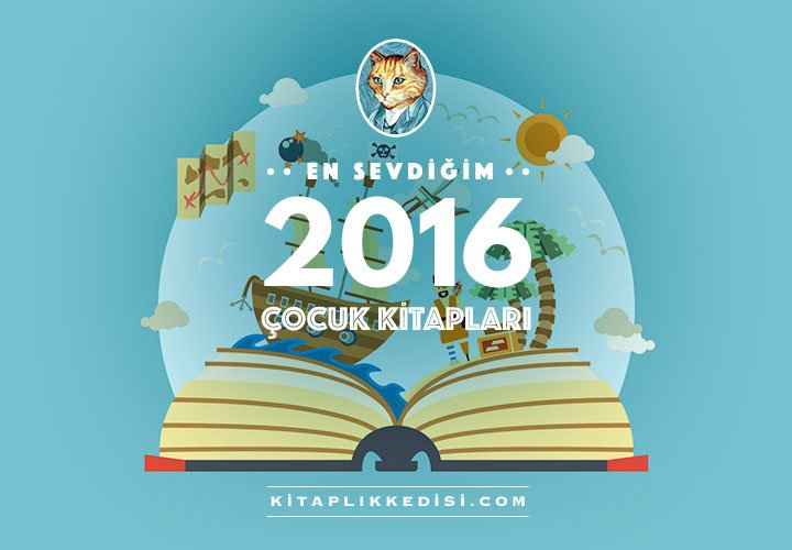 Kitaplık Kedisi: 2016'da En Sevdiğim Çocuk Kitapları