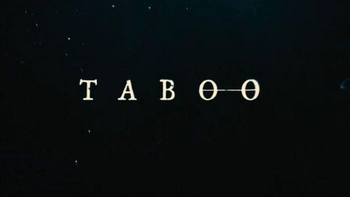 Taboo - Kaçırmamanız Gereken Dizilerden!