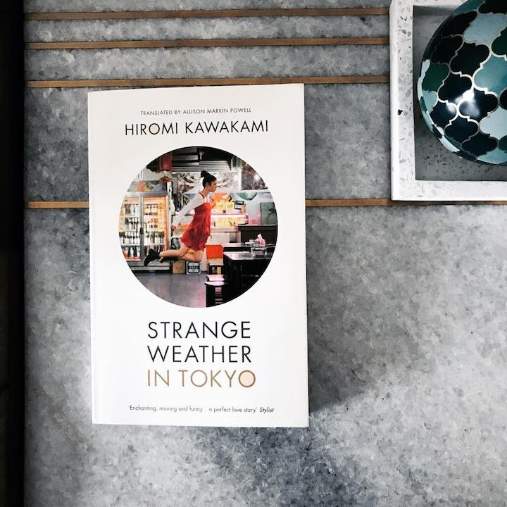 Strange Weather in Tokyo – Hiromi Kawakami