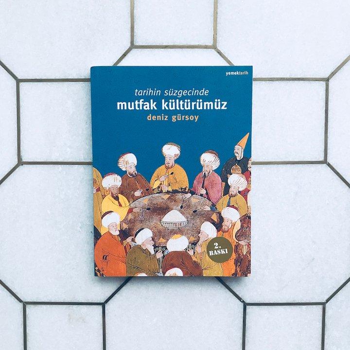 Tarihin Süzgecinde Mutfak Kültürümüz - Deniz Gürsoy