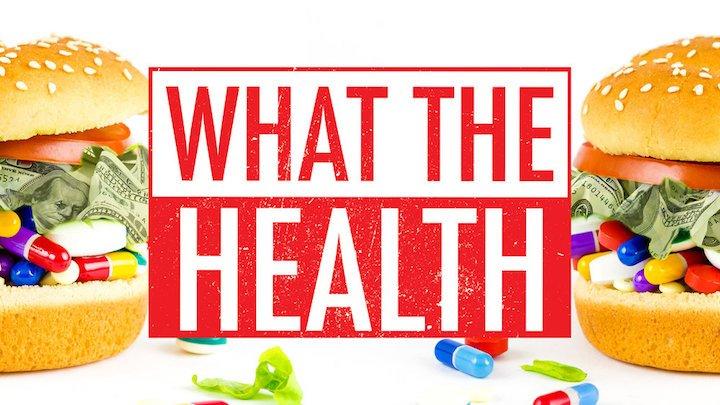 What the Health – Beslenme ve Sağlık Endüstrisi Üzerine
