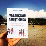 Yabancılar Tanıştığında – Kio Stark