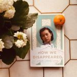 How We Disappeared – Jing-Jing Lee