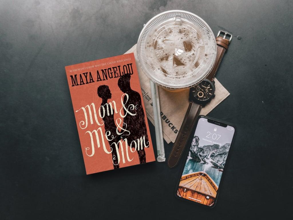 Annem ve Ben ve Annem – Maya Angelou