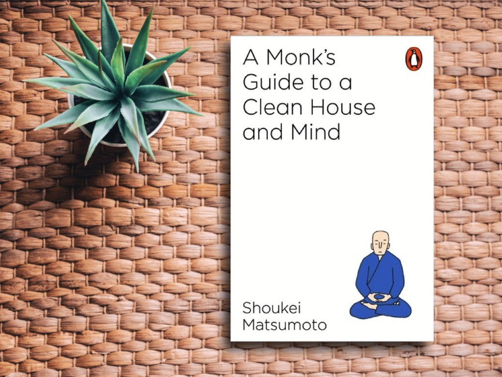 A Monk's Guide to a Clean House and Mind – Shoukei Matsumoto