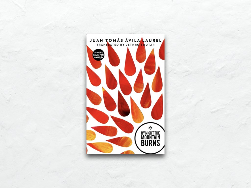By Night the Mountain Burns - Juan Tomás Ávila Laurel
